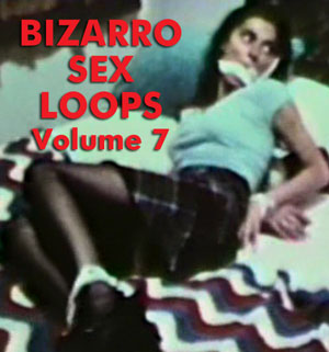 BIZARRO SEX LOOPS VOL 07 - Download