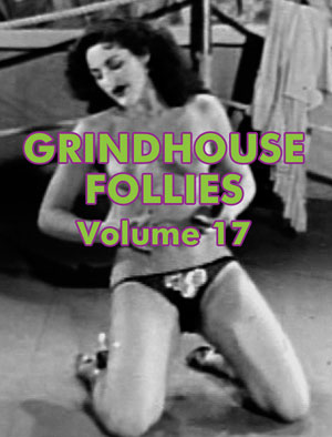 GRINDHOUSE FOLLIES VOL 17 - Download