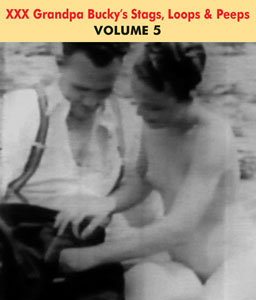 GRANDPA BUCKY'S NAUGHTY STAGS LOOPS & PEEPS VOL 05 - Download