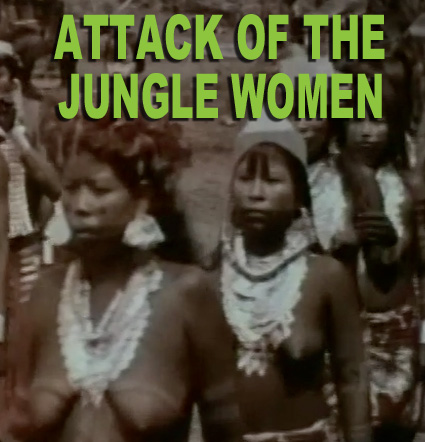 ATTACK OF THE JUNGLE WOMEN - Download