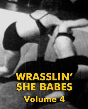 WRASSLIN' SHE BABES VOL 04 - Download