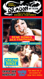 DRAGON ART THEATRE DOUBLE FEATURE VOL 011: RENE BOND'S SEX FANTASIES / CREAM RINSE - DVD-R
