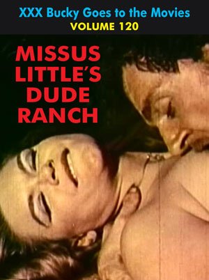BUCKY BEAVER'S STAGS LOOPS AND PEEPS VOL 120: MISSUS LITTLE'S DUDE RANCH - Download