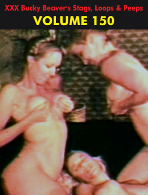 BUCKY BEAVER'S STAGS LOOPS AND PEEPS VOL 150 - LESBO LOVE ORGY PT 3 - Download
