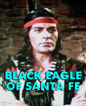 BLACK EAGLE OF SANTE FE - Download