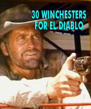 30 WINCHESTERS FOR EL DIABLO - Download