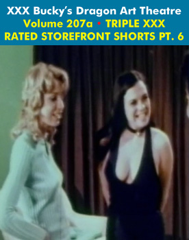 DRAGON ART THEATRE DOUBLE FEATURE VOL 207_a: TRIPLE XXX RATED STOREFRONT SHORTS - Download