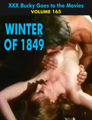 BUCKY BEAVER'S STAGS LOOPS AND PEEPS VOL 165: THE WINTER OF 1849 - Download