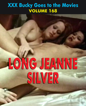 BUCKY BEAVER'S STAGS LOOPS AND PEEPS VOL 168: LONG JEANNE SILVER - Download