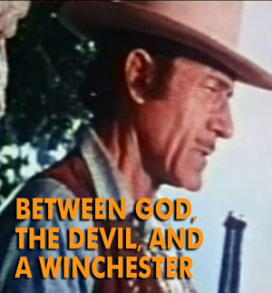 BETWEEN GOD, THE DEVIL AND A WINCHESTER - Download