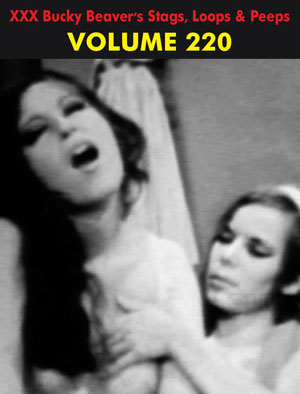 BUCKY BEAVER'S STAGS LOOPS AND PEEPS VOL 220 - LESBO LOVE ORGY PT 7 - Download