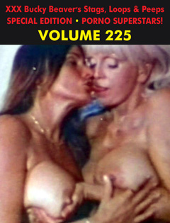 BUCKY BEAVER'S STAGS LOOPS AND PEEPS VOL 225 - PORNO SUPER STARS - Download