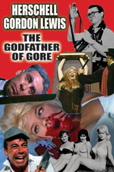 HERSCHELL GORDON LEWIS: THE GODFATHER OF GORE - Download