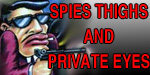Spies, Thighs and Private Eyes