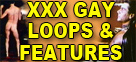 XXX Gay Loops & Features