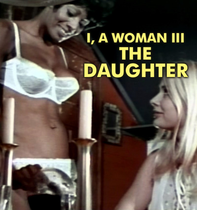 I A WOMAN PART 3 (THE DAUGHTER) - Download