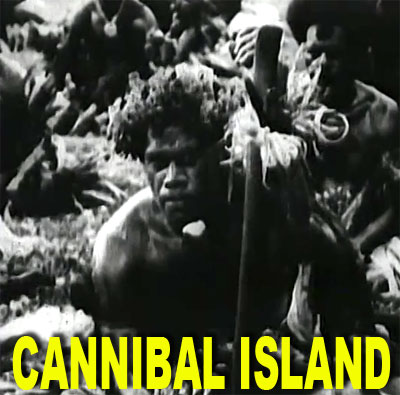 CANNIBAL ISLAND aka Gow The Killer - Download