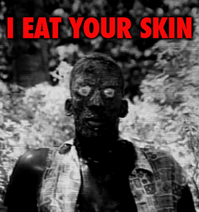 I EAT YOUR SKIN - Download