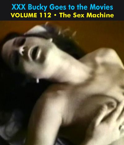BUCKY BEAVER'S STAGS LOOPS AND PEEPS VOL 112: THE SEX MACHINE- Download