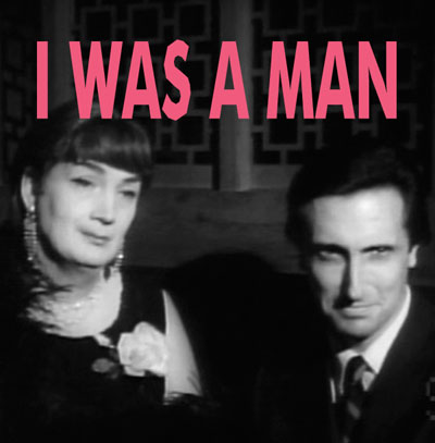 I WAS A MAN - Download