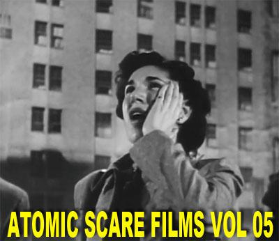 ATOMIC SCARE FILMS VOL 5 - Download