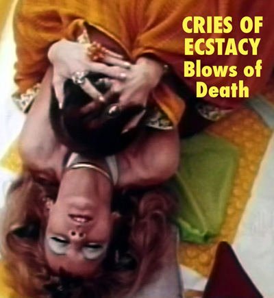 CRIES OF ECSTASY, BLOWS OF DEATH - Download