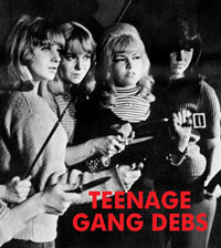 TEENAGE GANG DEBS - Download