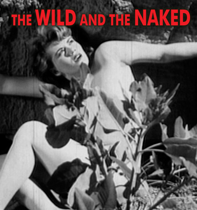 WILD AND THE NAKED, THE - Download
