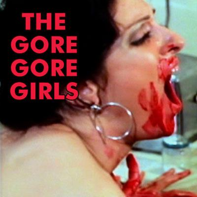 GORE GORE GIRLS, AKA BLOOD ORGY - Download
