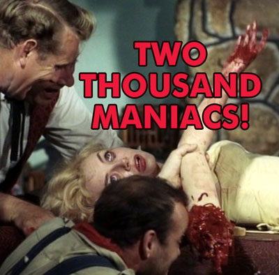 TWO THOUSAND MANIACS - Download