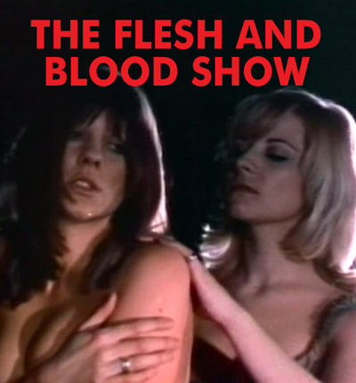 FLESH AND BLOOD SHOW, THE - Download