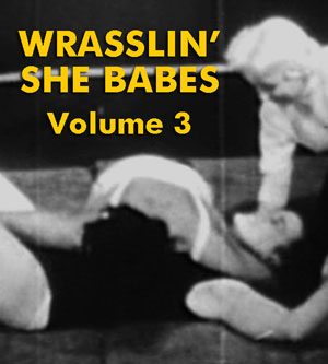WRASSLIN' SHE BABES VOL 03 - Download