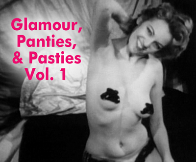 GLAMOUR, PANTIES AND PASTIES VOL 01 - Download