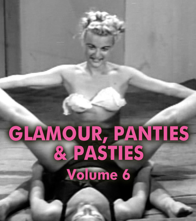 GLAMOUR, PANTIES AND PASTIES VOL 06 - Download