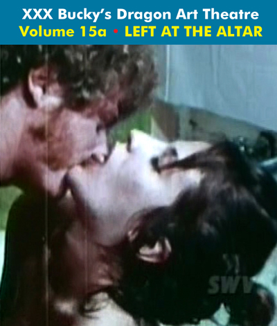 Dragon Art Theatre Double Feature Vol 015_a : LEFT AT THE ALTAR - Download
