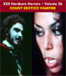 Sexy Shocker Hardcore Horrors Vol 05_b: COUNT EROTICO VAMPIRE - Download