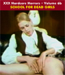 Sexy Shocker Hardcore Horrors Vol 06_b: SCHOOL FOR DEAD GIRLS - Download