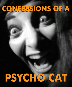 CONFESSIONS OF A PSYCHO CAT - Download
