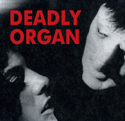 DEADLY ORGAN - Download