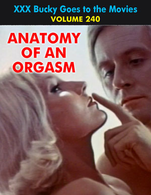 BUCKY BEAVER'S STAGS LOOPS AND PEEPS VOL 240 - ANATOMY OF AN ORGASM - Download